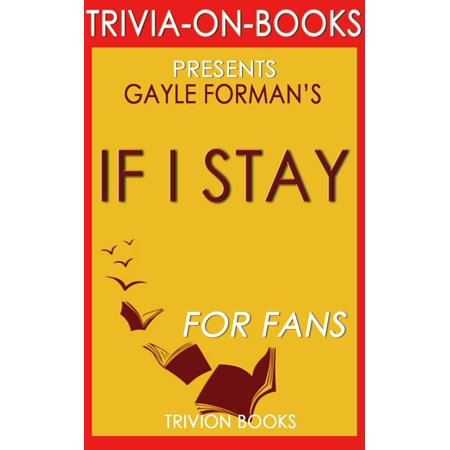 If I Stay by Gayle Forman (Trivia-On-Book) -