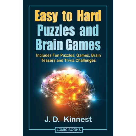 Easy to Hard Puzzles and Brain Games : Includes Fun Puzzles, Games, Brain Teasers and Trivia Challenges ()