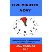Five Minutes a Day: Time Management for People Who Love to Put Things Off - eBook