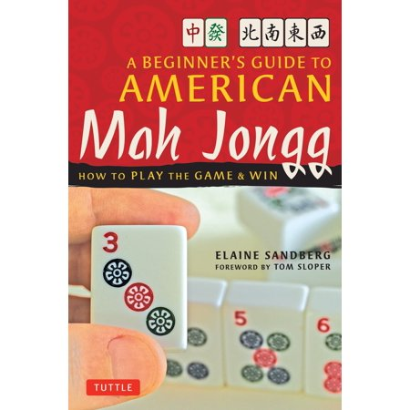 A Beginner's Guide to American Mah Jongg : How to Play the Game &