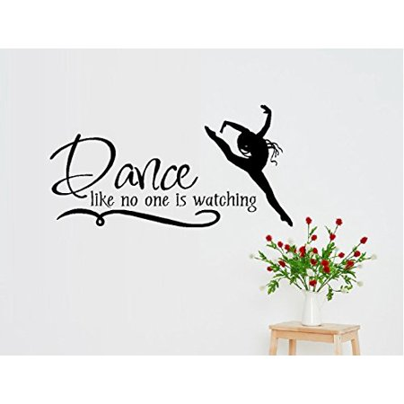 DANCE LIKE NO ONE IS WATCHING ~ WALL DECAL, HOME DECOR 13