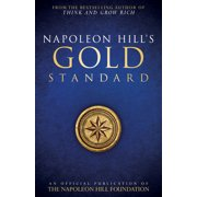 Napoleon Hill's Gold Standard : An Official Publication of The Napoleon Hill Foundation
