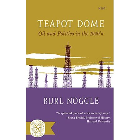 Teapot Dome : Oil and Politics in the 1920's