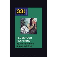 33 1/3 Europe: Bea Palya's I'll Be Your Plaything (Paperback)