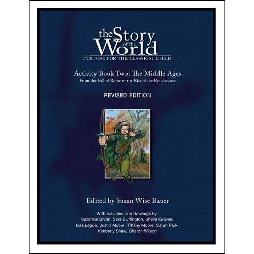 The Story of the World: The Middle Ages, From the Fall of Rome to the Rise of the Renaissance