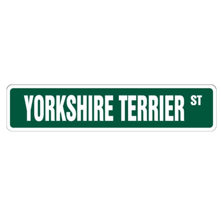 YORKSHIRE TERRIER Street Sign dog lover great lap breeder | Indoor/Outdoor |  24