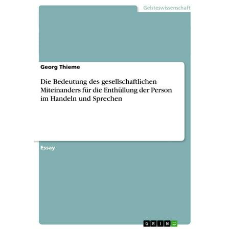 Die Bedeutung des gesellschaftlichen Miteinanders für die Enthüllung der Person im Handeln und Sprechen - eBook (Die Wahrheit Sprechen)