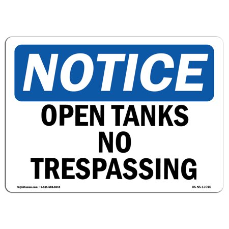 OSHA Notice Sign - Open Tanks No Trespassing   Choose from: Aluminum, Rigid Plastic or Vinyl Label Decal   Protect Your Business, Construction Site, Warehouse & Shop Area   Made (Aluminum Open Top)