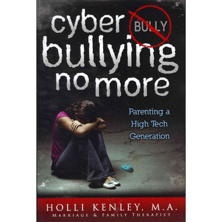 Cyber Bullying No More  Parenting A High Tech Generation