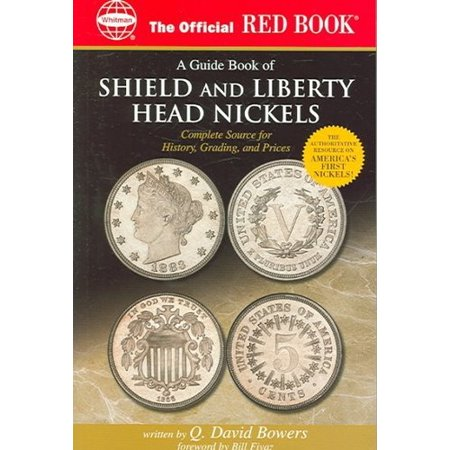 An Official Red Book  A Guide Book Of Shield And Liberty Head Nickels  Complete Source For History  Grading  And Prices