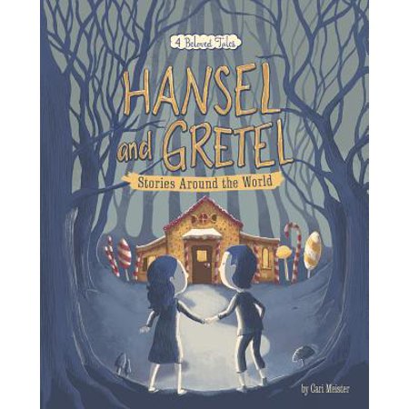 Hansel and Gretel Stories Around the World : 4 Beloved