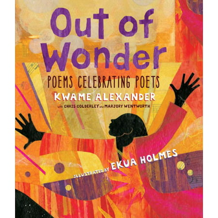 Out Of Wonder  Poems Celebrating Poets