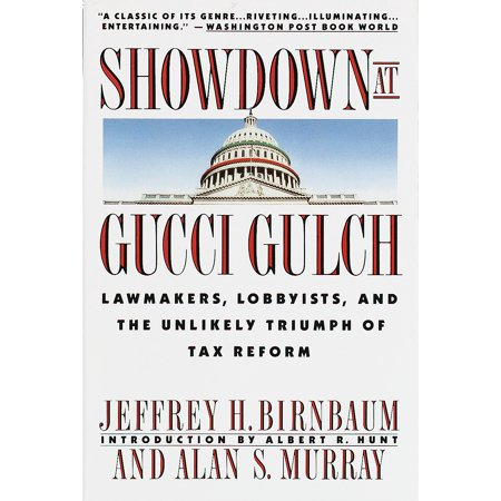 Gucci Vintage Tie - Showdown at Gucci Gulch : Lawmakers, Lobbyists, and the Unlikely Triumph of Tax Reform