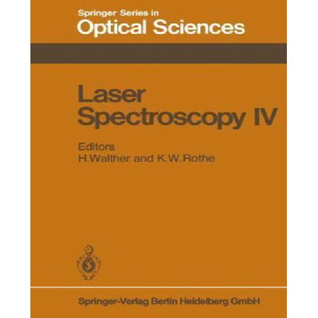 Laser Spectroscopy IV: Proceedings of the Fourth International Conference Rottach-egern, Fed. Rep. of Germany, June 11-15, 1979