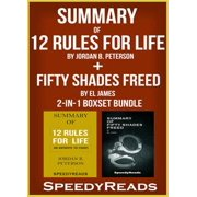 Summary of 12 Rules for Life: An Antidote to Chaos by Jordan B. Peterson + Summary of Fifty Shades Freed by EL James 2-in-1 Boxset Bundle - eBook