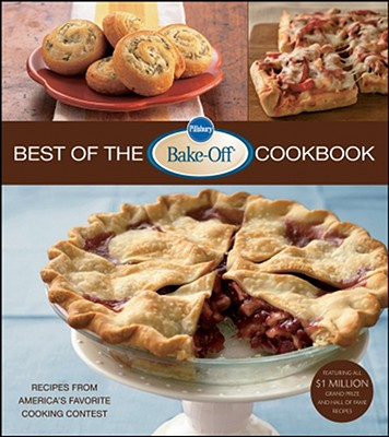 Pillsbury Best of the Bake-Off Cookbook : Recipes from America's Favorite Cooking Contest