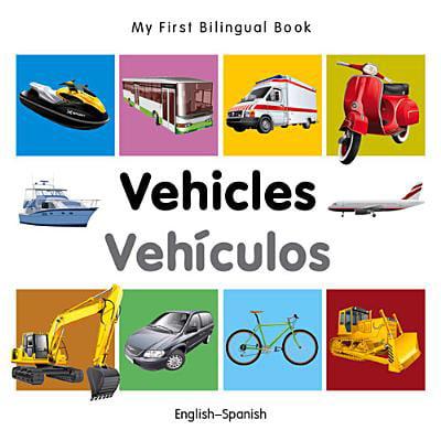 My First Bilingual Book–Vehicles (English–Spanish)
