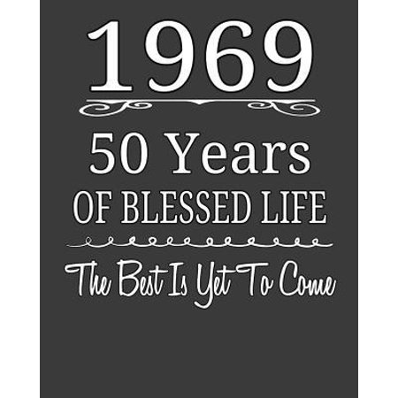 1969 50 Years Of Blessed Life The Best Is Yet To Come : Funny 50th Birthday Gifts, Blessed 50th Birthday, 50 Years Old, Blank Lined Notebook for Notes, To Do Lists, Notepad, Journal. (Amazon Best Sellers Book List)