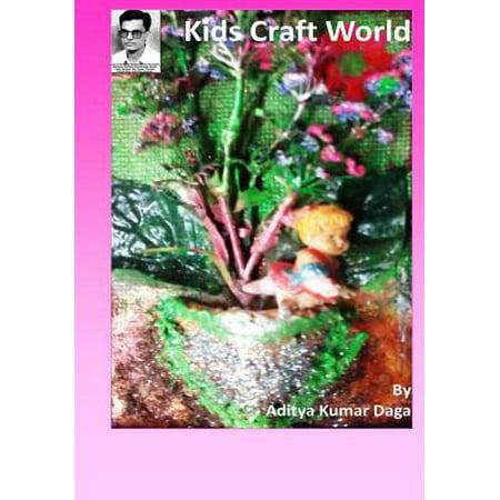 Kids Craft World : Simple Imaginations, Amazing Creations (Creation Crafts)