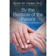 By the Bedside of the Patient: Lessons for the Twenty-First-Century Physician (Hardcover)