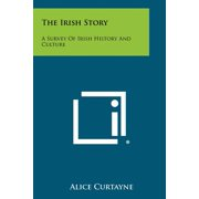 The Irish Story : A Survey of Irish History and Culture