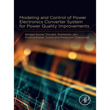 Modeling and Control of Power Electronics Converter System for Power Quality Improvements -