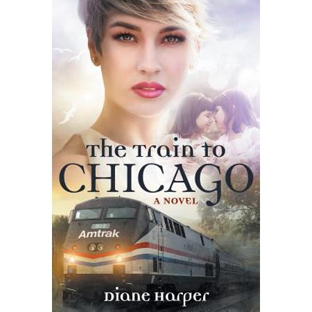 The Train to Chicago (the Train Series Book