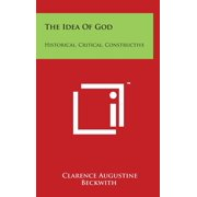 The Idea Of God : Historical, Critical, Constructive