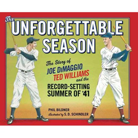 The Unforgettable Season: Joe DiMaggio, Ted Williams and the Record-Setting Summer of '41 by