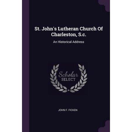 St. John's Lutheran Church of Charleston, S.C. : An Historical (Church St Charleston Sc)