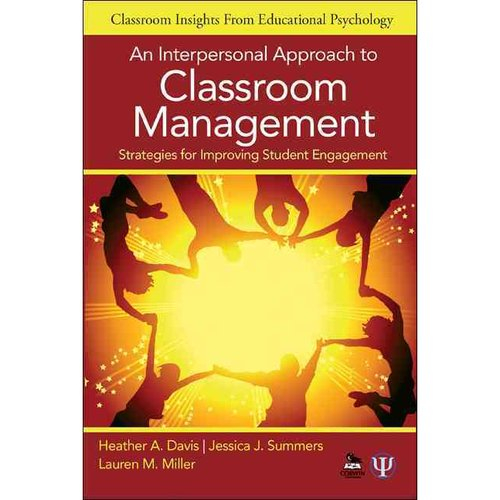 An Interpersonal Approach to Classroom Management: Strategies for Improving Student Engagement