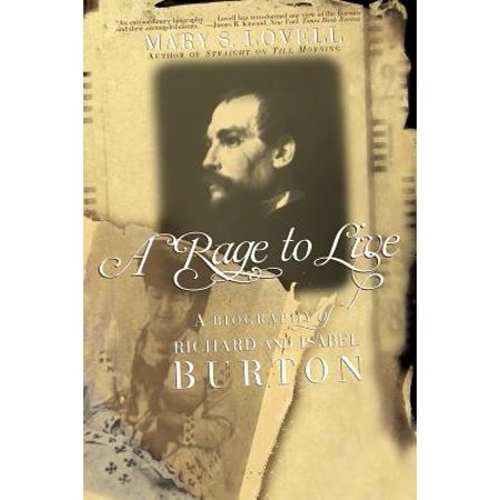 A Rage to Live: A Biography of Richard and Isabel Burton by
