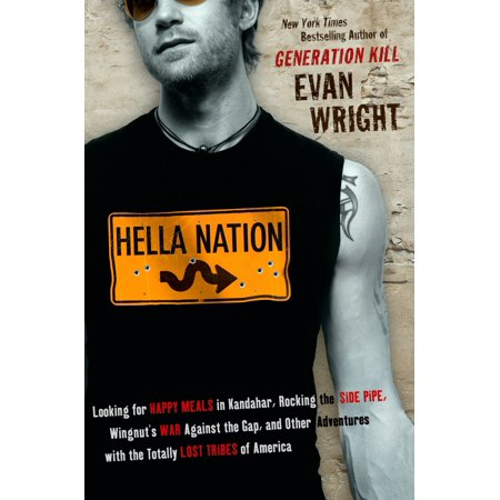 Hella Nation : Looking for Happy Meals in Kandahar, Rocking the Side Pipe,Wingnut's War Against the Gap, and Other Adventures with the Totally Lost Tribes of (The Lost Tribes Of Israel In America)