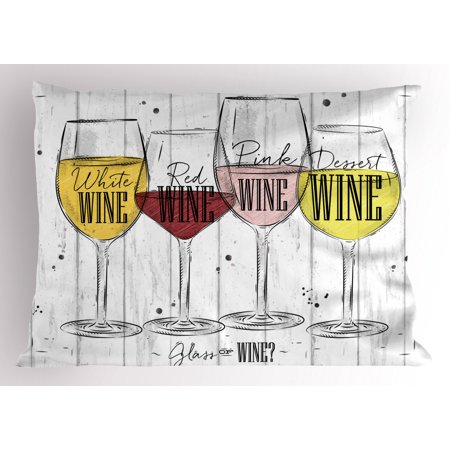 Wine Pillow Sham Four Main Types of Wine with Their Names Glasses Vintage Rustic Wood Backdrop Drawing, Decorative Standard Size Printed Pillowcase, 26 X 20 Inches, Multicolor, by