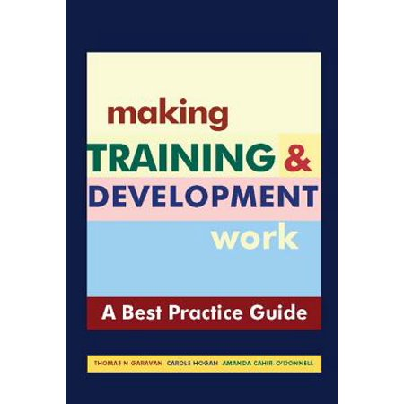 Making Training & Development Work: A