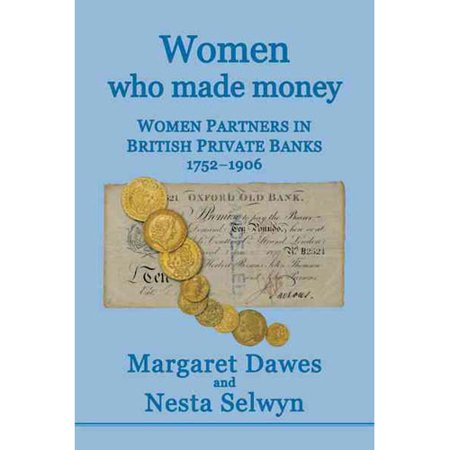 Women Who Made Money  Women Partners In British Private Banks 1752 1906
