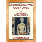 MARION MARLOWE'S NOBLE WORK - The Tragedy at the Hospital - eBook
