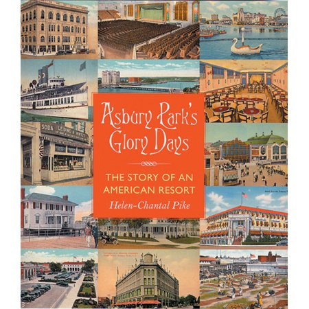 Asbury Parks Glory Days  The Story Of An American Resort