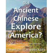 Did Ancient Chinese Explore America - eBook