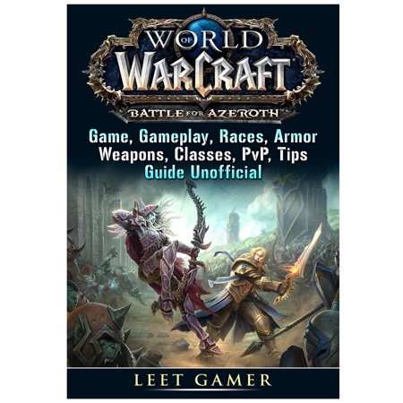 World of Warcraft Battle For Azeroth Game, Gameplay, Races, Armor, Weapons, Classes, PvP, Tips, Guide Unofficial - World Of Warcraft Weapons