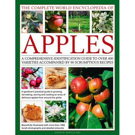 The Complete World Encyclopedia of Apples : A Comprehensive Identification Guide to Over 400 Varieties Accompanied by 90 Scrumptious Recipes](Halloween Apples With Teeth Recipe)