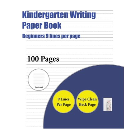 Halloween Writing Paper For Kindergarten (Kindergarten Writing Paper Book: Kindergarten Writing Paper Book (Beginners 9 Lines Per Page): A Handwriting and Cursive Writing Book with 100 Pages of Extra Large 8.5 by 11.0 Inch Writing)