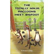 Totally Ninja Raccoons: The Totally Ninja Raccoons Meet Bigfoot (Paperback)