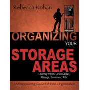 Organize Your Storage Areas (Laundry Room, Linen Closet, Garage, Basement, Attic) - eBook
