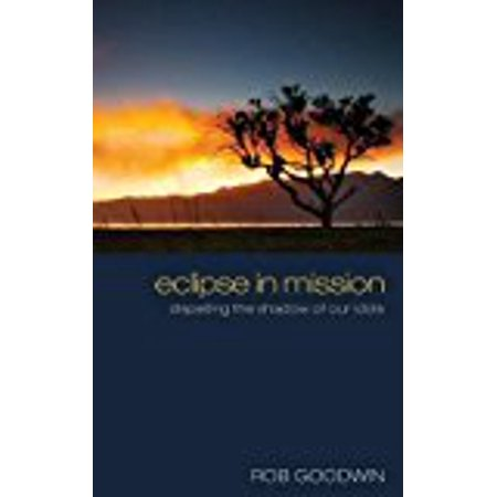 Eclipse In Mission  Hardcover   Jul 06  2012  Goodwin  Rob
