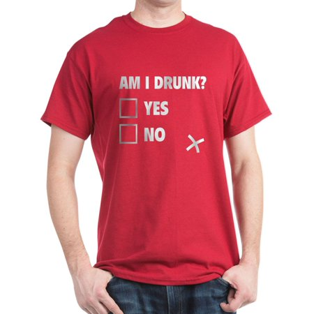 CafePress - Am I Drunk? Dark T Shirt - 100% Cotton T-Shirt