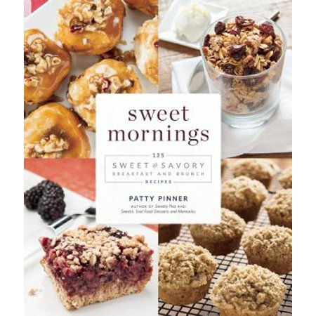Sweet Mornings : 125 Sweet and Savory Breakfast and Brunch Recipes](Brunch Food Ideas)