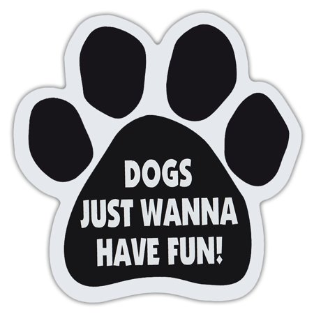 Dog Paw Shaped Magnets: Dogs Just Wanna Have Fun | Dogs, Gifts, Cars, Trucks (Fun Magnets)