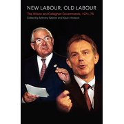 New Labour, Old Labour : The Wilson and Callaghan Governments 1974-1979