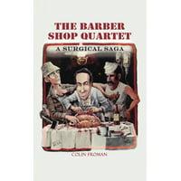The Barber Shop Quartet : A Surgical Saga